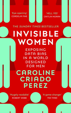 Invisible Women : Exposing Data Bias in a World Designed for Men-9781784706289