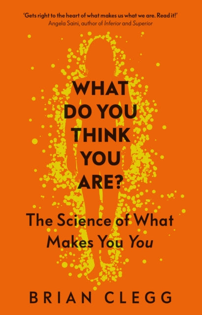 What Do You Think You Are? : The Science of What Makes You You-9781785786235