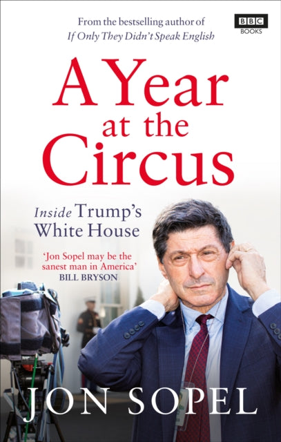 A Year At The Circus : Inside Trump's White House-9781785944390