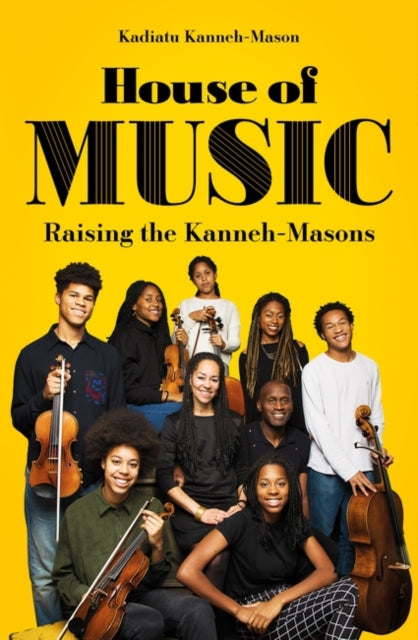 House of Music : Raising the Kanneh-Masons-9781786078445