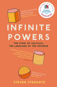 Infinite Powers : The Story of Calculus - The Language of the Universe-9781786492975