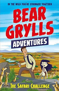 A Bear Grylls Adventure 8: The Safari Challenge-9781786960535