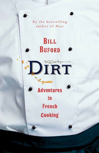 Dirt : Adventures in French Cooking-9781787333116