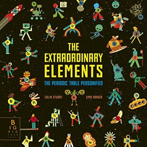 The Extraordinary Elements : The Periodic Table Personified-9781787417342