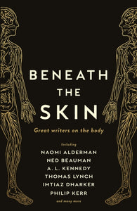Beneath the Skin : Love Letters to the Body by Great Writers-9781788160964