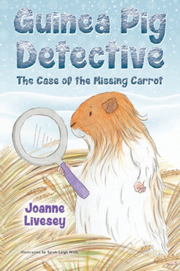 Guinea Pig Detective - The Case Of The Missing Carrot-9781788304092