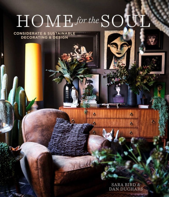Home for the Soul : Sustainable and Thoughtful Decorating and Design-9781788792417