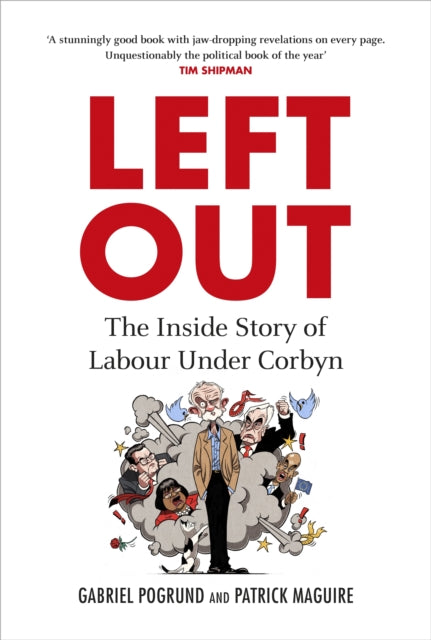 Left Out : The Inside Story of Labour Under Corbyn-9781847926456