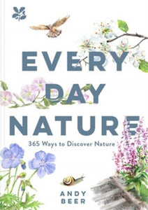 Every Day Nature : How noticing nature can quietly change your life-9781911657095