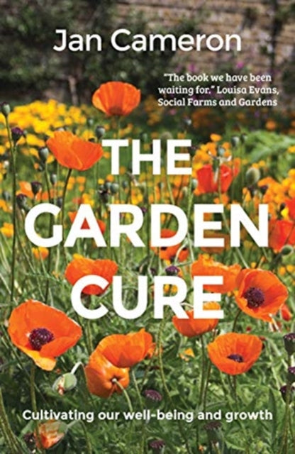 The Garden Cure : Cultivating our well-being and growth-9781912235872
