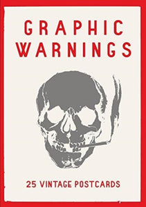 Graphic Warnings : 25 Vintage Postcards-9781999809003