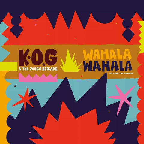 K.O.G And The Zongo Brigade - Wahala Wahala