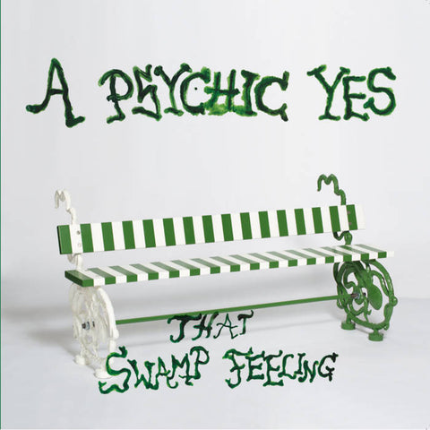 A Psychic Yes – That Swamp Feeling