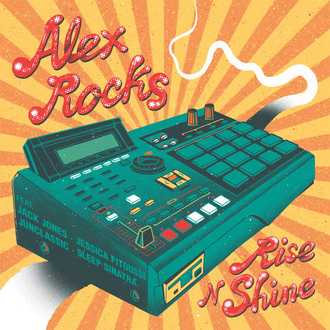 Alex Rocks - Rise n Shine