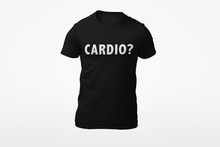 Laden Sie das Bild in den Galerie-Viewer, Cardio? - Shirt