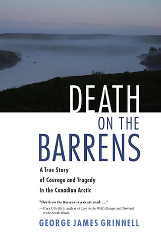 Death on the Barrens by George Grinnell