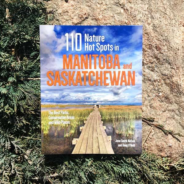 110 Nature Hot Spots in Manitoba and Saskatchewan