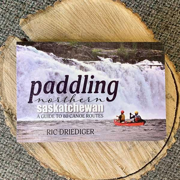 Paddling Northern Saskatchewan: a guide to 80 canoe routes