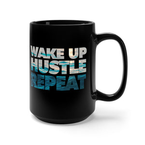 Wake Up, Hustle, Repeat Black Mug 15oz