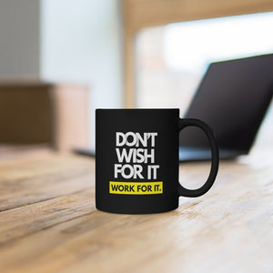 Work For It Black mug 11oz