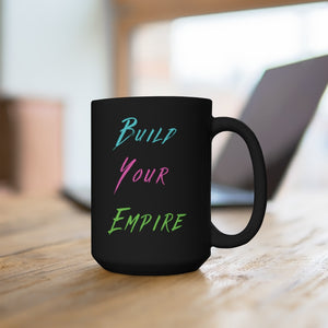 Build Your Empire Black Mug 15oz