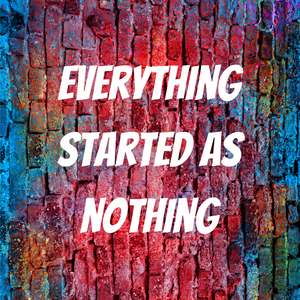 Everything Started As Nothing Tile Canvas