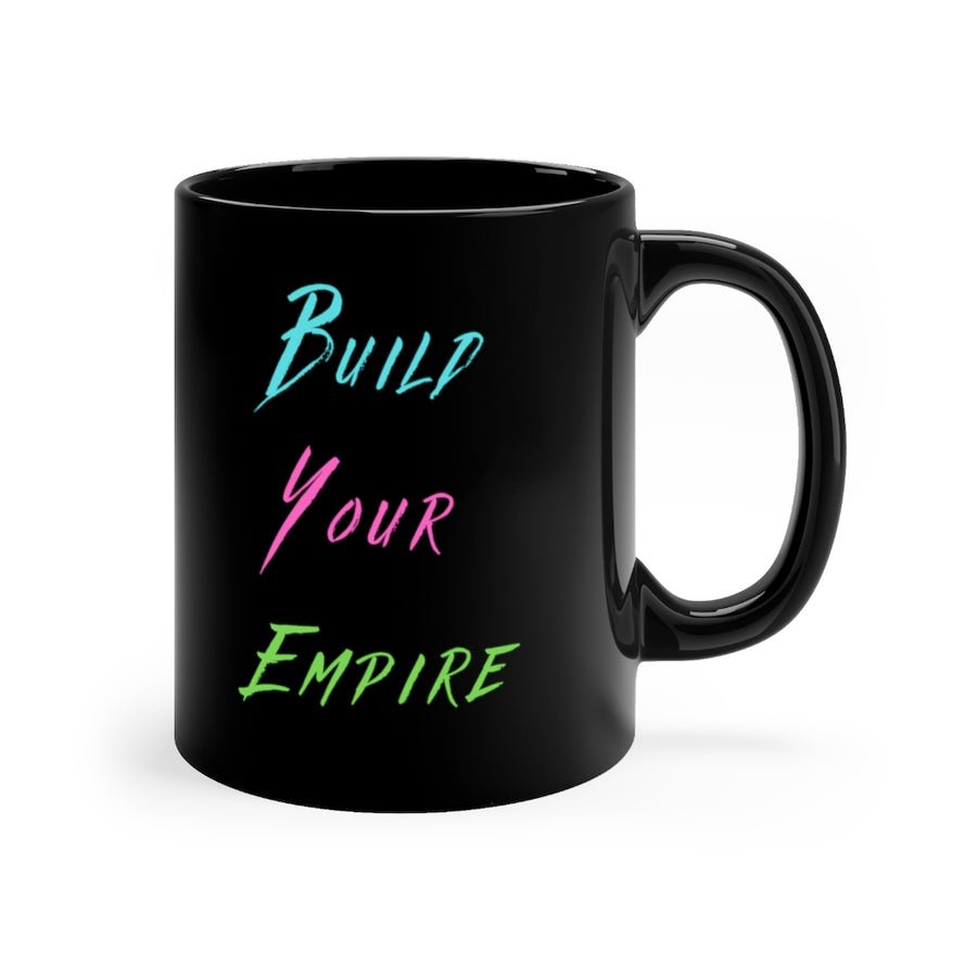 Build Your Empire Black Mug 11oz