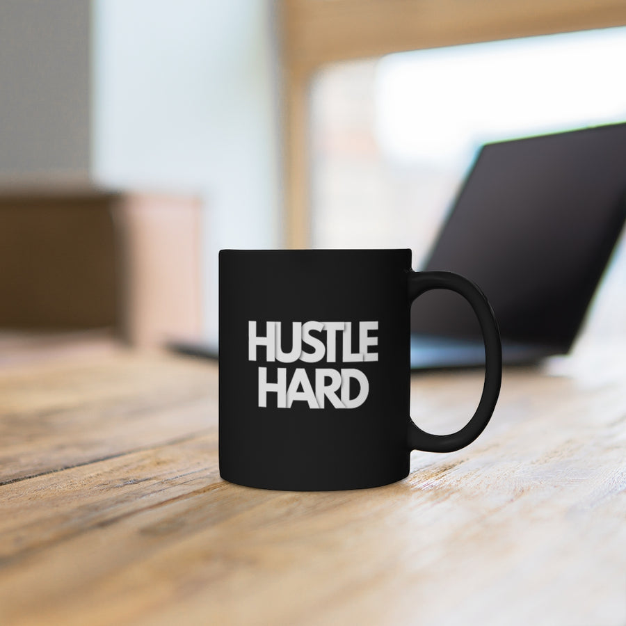 Hustle Hard Black Mug 11oz