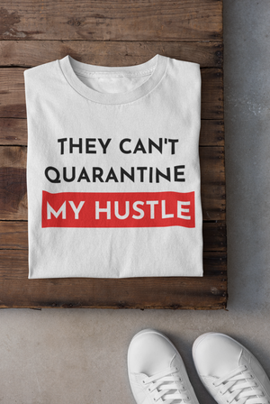 Can't Quarantine My Hustle Men's Cotton Crew Tee