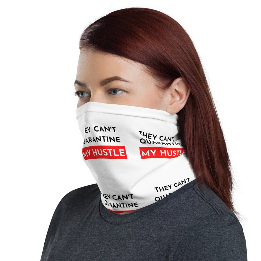 Can't Quarantine My Hustle Neck Gaiter