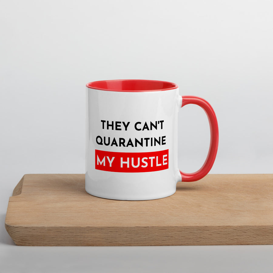 Can't Quarantine My Hustle Mug with Color Inside