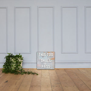 THIS TOO SHALL PASS Tile Canvas