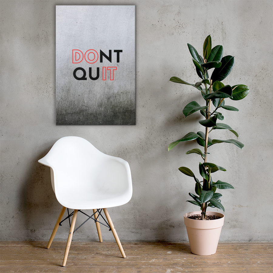 Dont Quit Canvas