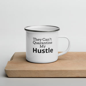 Can't Quarantine Hustle Mug
