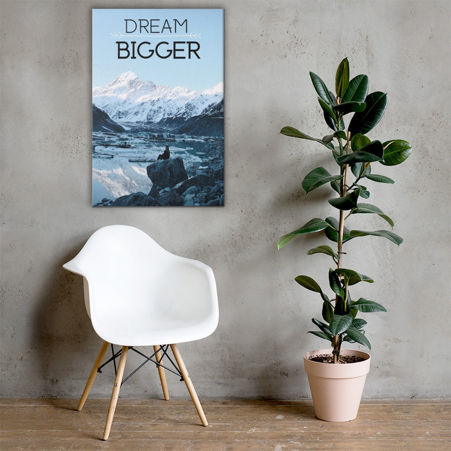 Dream Bigger Canvas