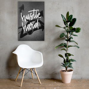 Hustle Hard Canvas