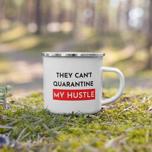Can't Quarantine My Hustle Camper Mug