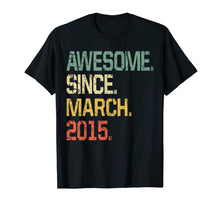 Load image into Gallery viewer, 5 Years Old Shirt Gift- Awesome Since March 2015 T-Shirt