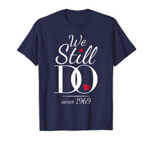 Load image into Gallery viewer, 50th Wedding Anniversary T-Shirt - We Still Do - Since 1969