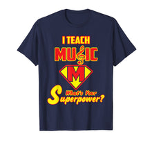 Load image into Gallery viewer, 2 Sided Superhero: I Teach Music What's Your Superpower?