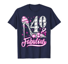 Load image into Gallery viewer, 40 And Fabulous T-Shirt 40th Birthday Gift Women