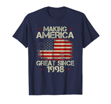 Load image into Gallery viewer, 21st Birthday Gift Making America Great Since 1998 T-Shirt