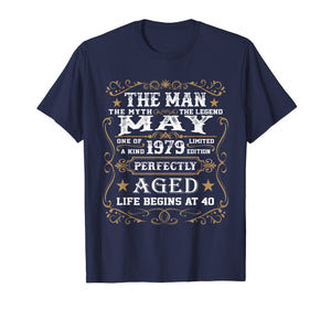 40th Birthday Gift The Man Myth Legend May 1979 T-Shirt