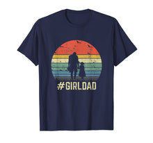 Load image into Gallery viewer, #GirlDad Father Of Girls Daughter Vintage Family Tee Gifts T-Shirt
