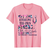 Load image into Gallery viewer, 175ml Etoh Po Tid Prn Stress It's A Nurse Shirt