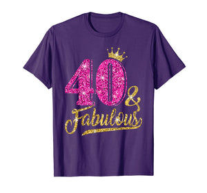 40 and Fabulous T-Shirt 40th Birthday Crown pink Gift Women