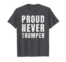 Load image into Gallery viewer, #Nevertrumper Proud Never Trumper T-Shirt