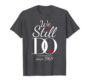 50th Wedding Anniversary T-Shirt - We Still Do - Since 1969