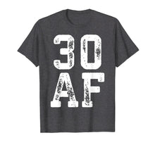 Load image into Gallery viewer, 30 Af T-Shirt 30th Birthday Gift Shirt