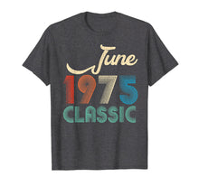 Load image into Gallery viewer, 44th Birthday Gift Retro Classic Vintage June 1975 Tshirt